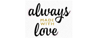 Always Made With Love